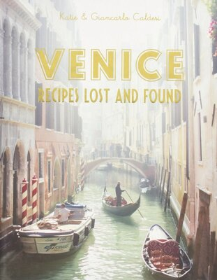Venice: Recipes Lost and Found